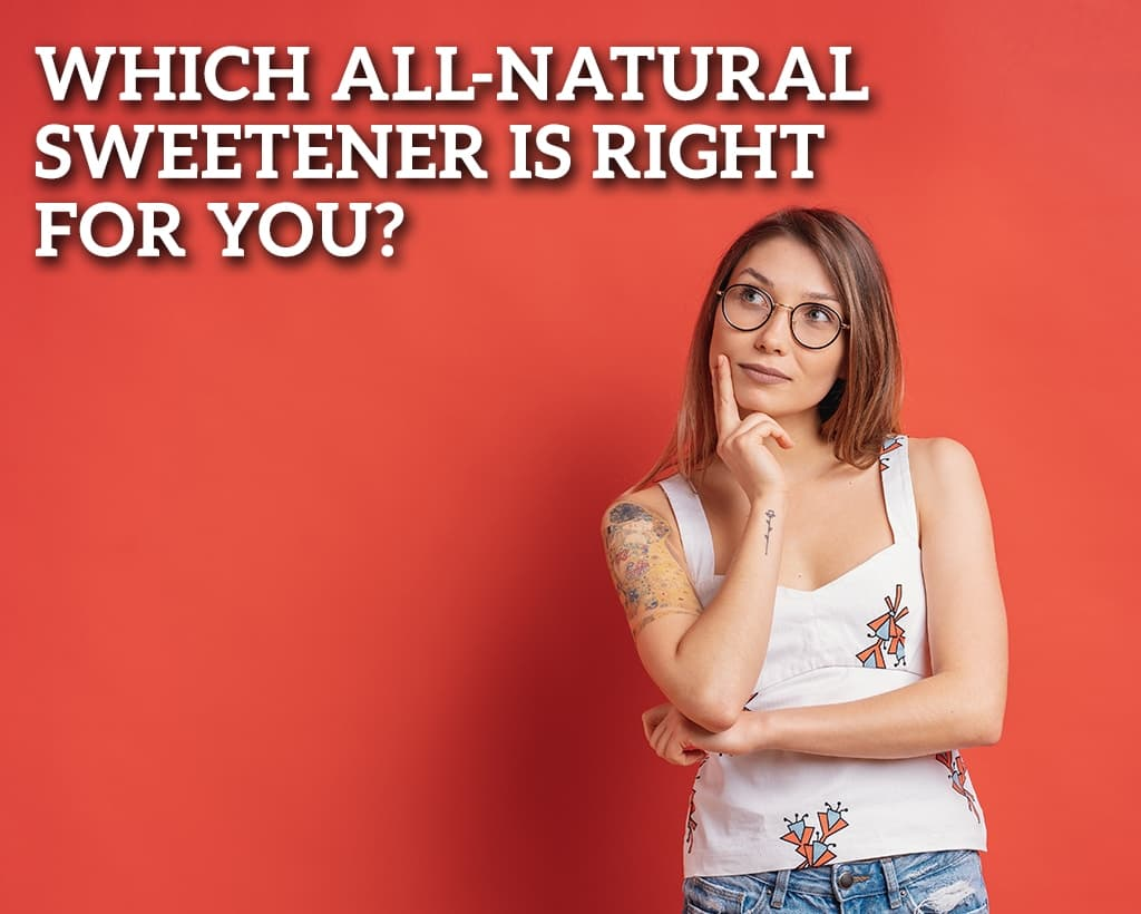 Which All Natural Sweetener Is Best For You?