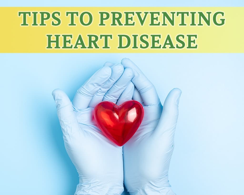 Tips To Preventing Heart Disease
