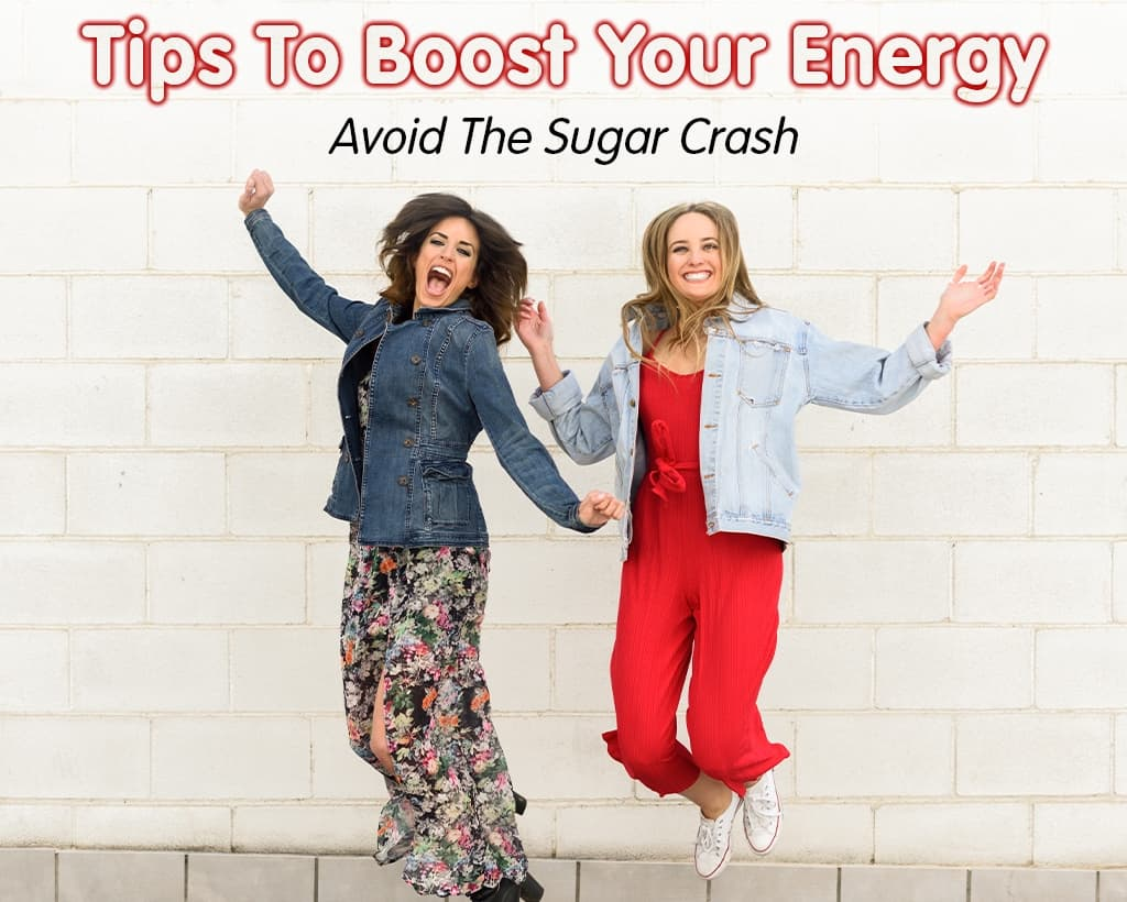 Tips To Boost Your Energy, Avoid The Sugar Crash