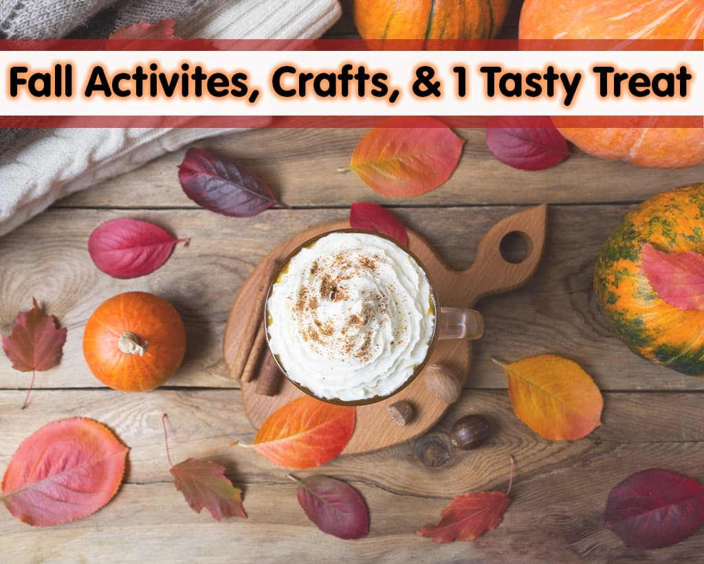 Fall Activities, Crafts, And 1 Tasty Treat