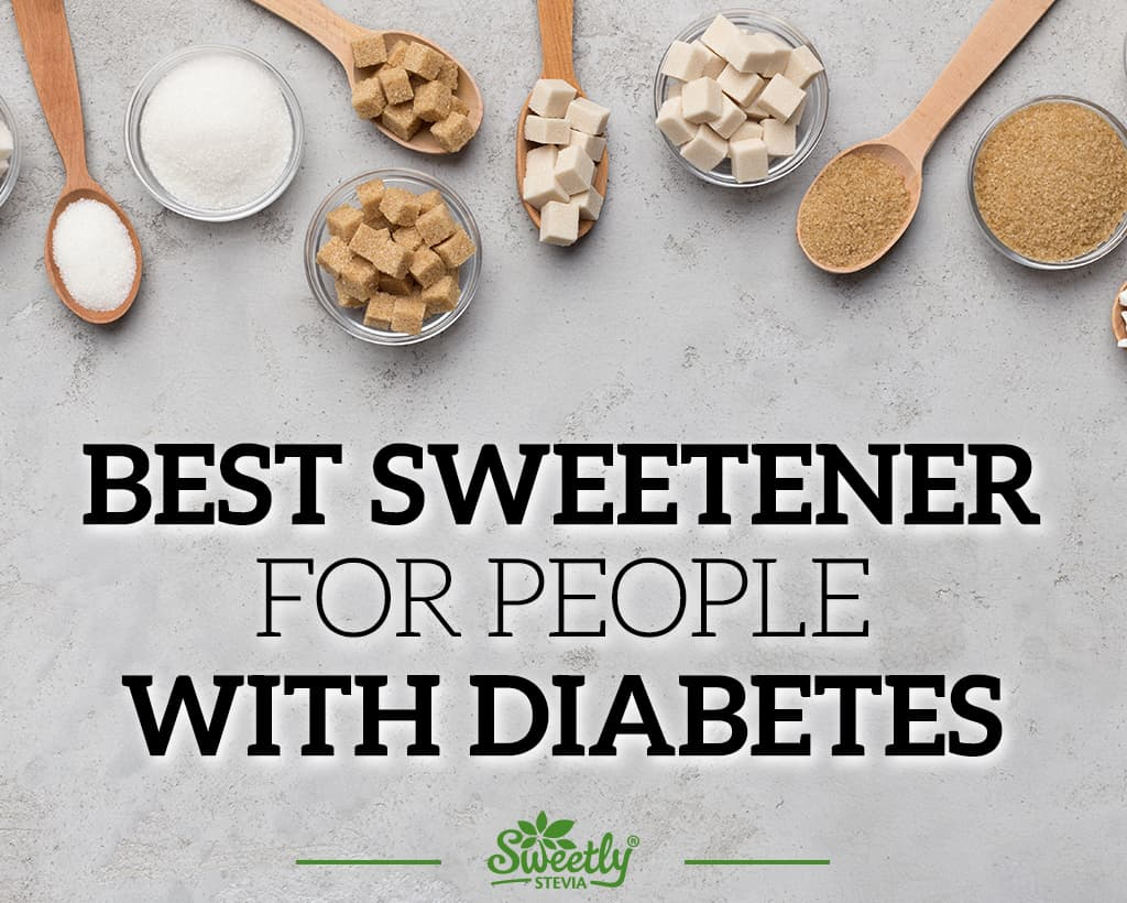 What is the Best Sweetener for People with Diabetes?