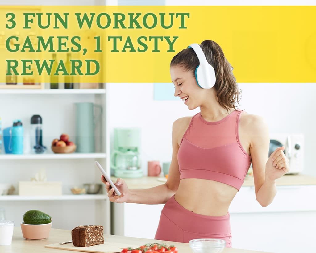 3 Fun Workout Games, 1 Tasty Reward